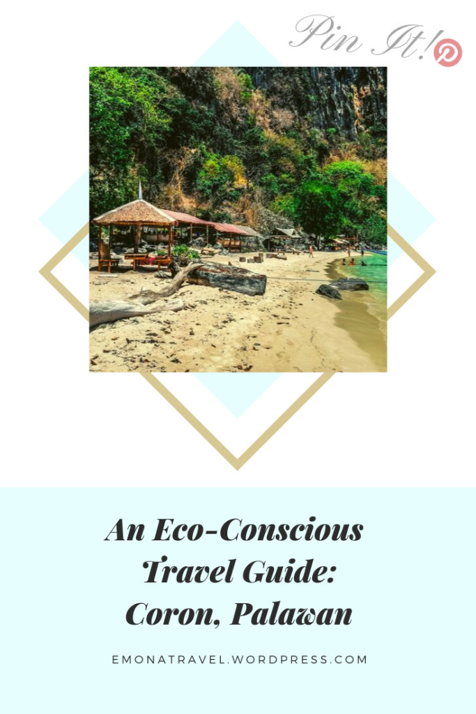 eco-conscious travel guide to coron. with tips on how to travel responsibly while exploring mother nature